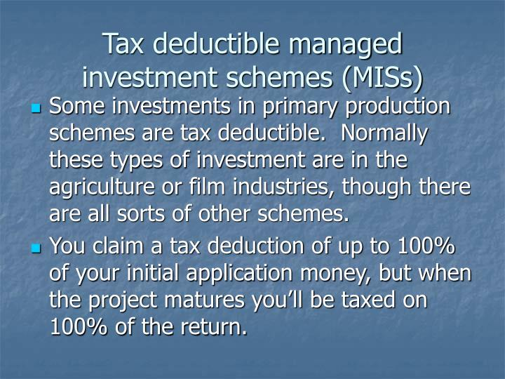Tax deductible managed investment schemes (MISs)