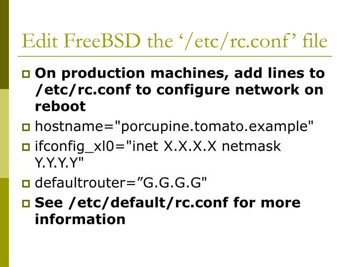 Edit FreeBSD the '/etc/rc.conf' file