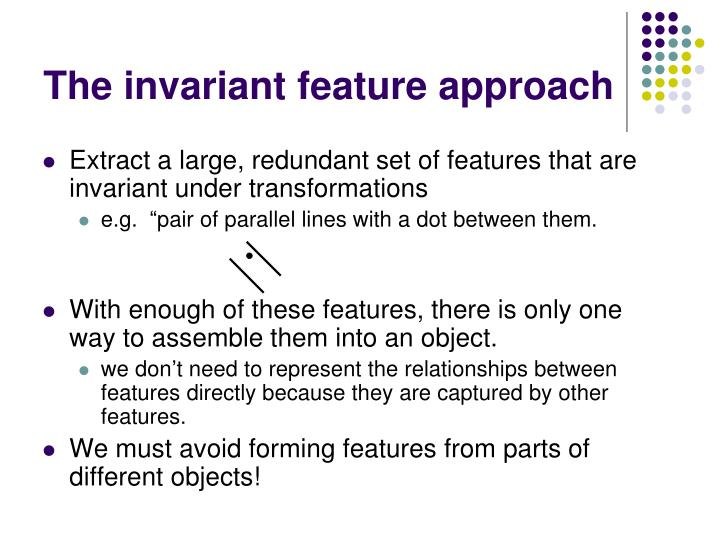 The invariant feature approach