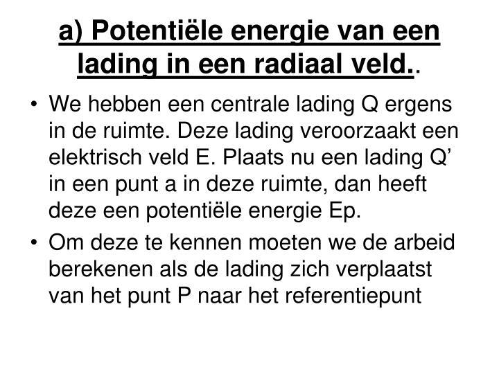 a) Potentiële energie van een lading in een radiaal veld.
