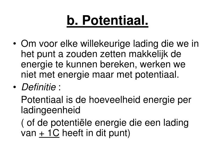 b. Potentiaal.