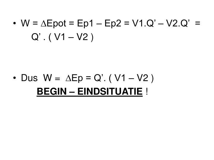 W = ∆Epot = Ep1 – Ep2 = V1.Q' – V2.Q'  =