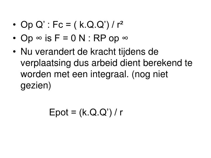 Op Q' : Fc = ( k.Q.Q') / r²