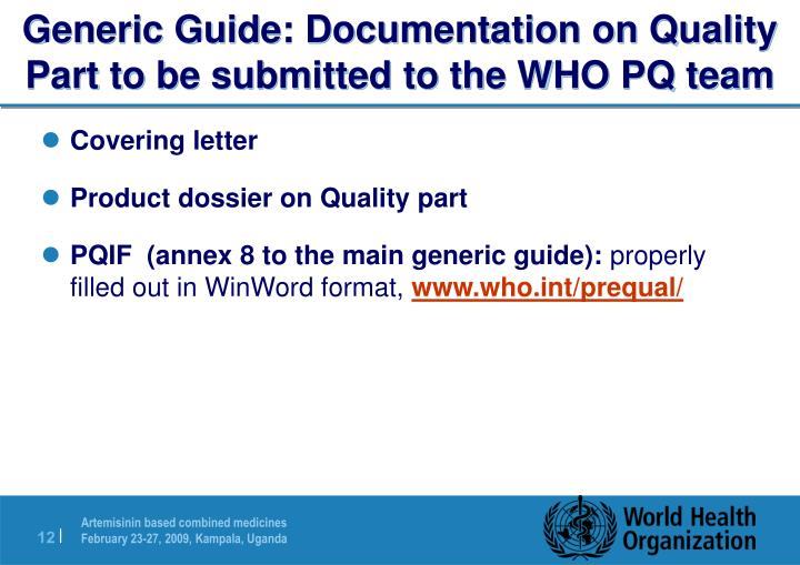 Generic Guide: Documentation on Quality Part to be submitted to the WHO PQ team