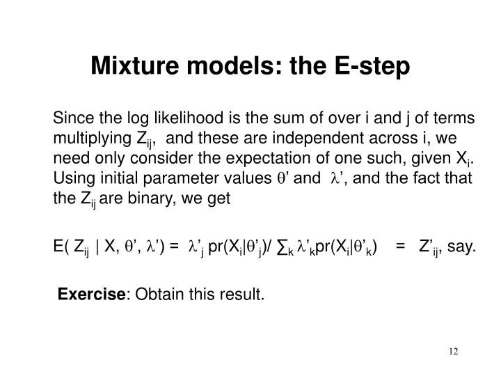 Mixture models: the E-step