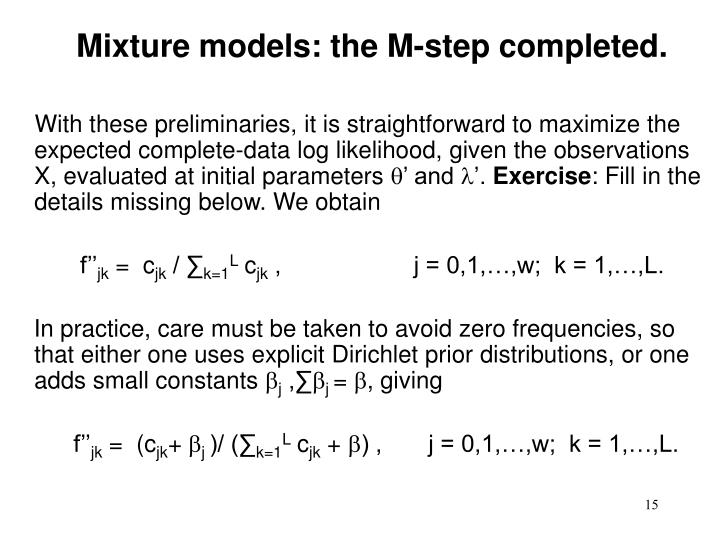 Mixture models: the M-step completed.