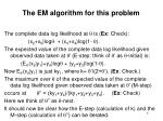 the em algorithm for this problem