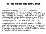 the incomplete data formulation