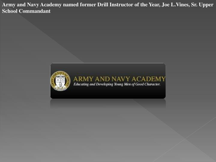 Army and Navy Academy named former Drill Instructor of the Year, Joe L.Vines, Sr. Upper School Comma...