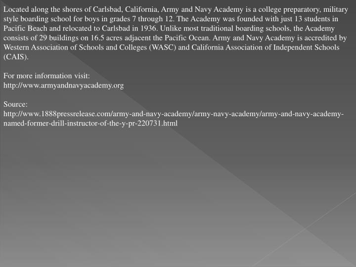 Located along the shores of Carlsbad, California, Army and Navy Academy is a college preparatory, mi...