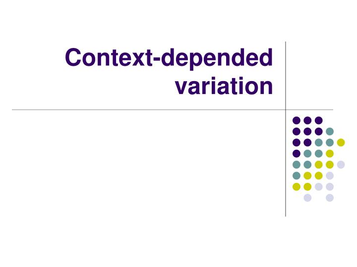 Context-depended variation