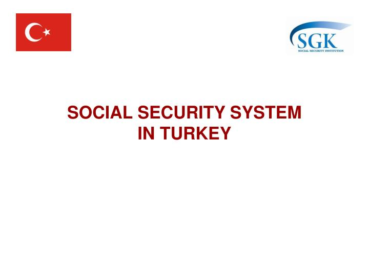 SOCIAL SECURITY SYSTEM