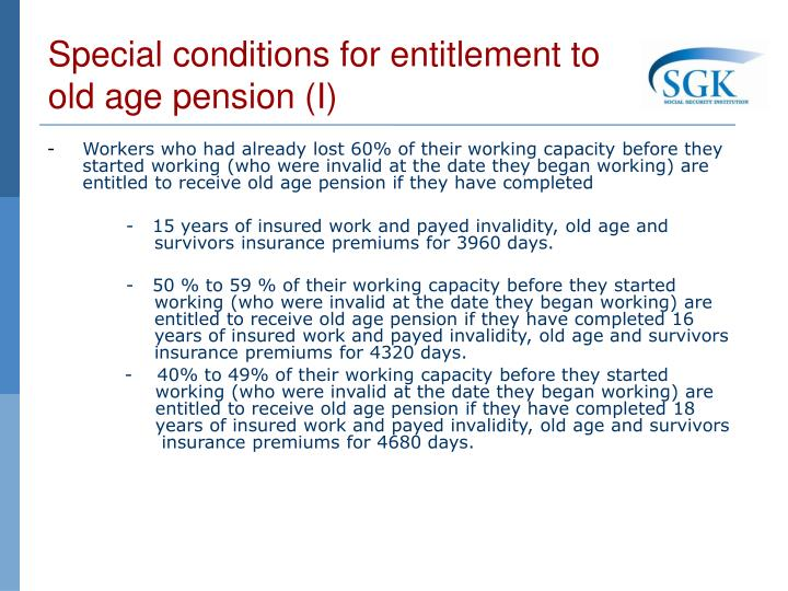 Special conditions for entitlement to old age pension (I)