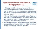 special conditions for entitlement to old age pension ii