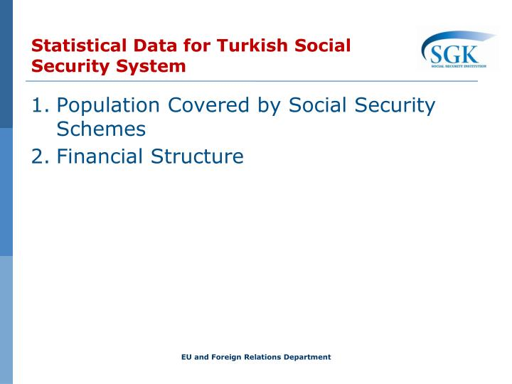 Statistical Data for Turkish Social Security System
