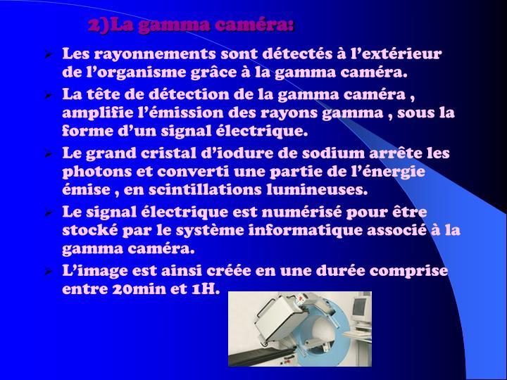 2)La gamma caméra: