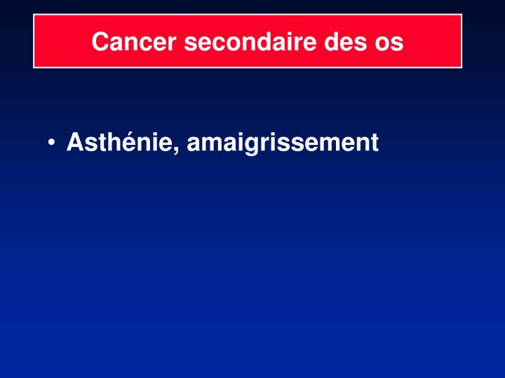 Cancer secondaire des os