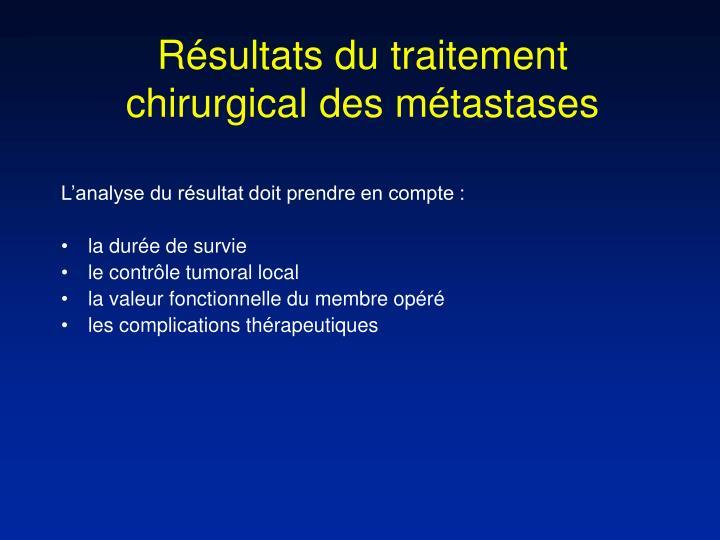 Résultats du traitement chirurgical des métastases