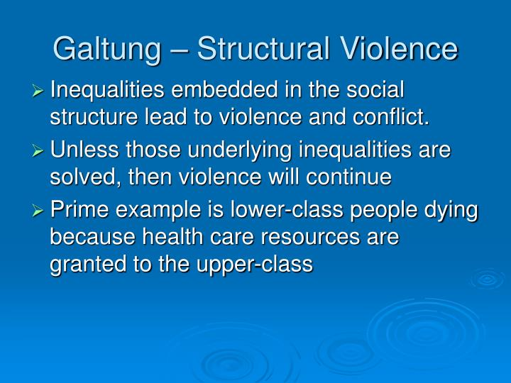 Galtung – Structural Violence
