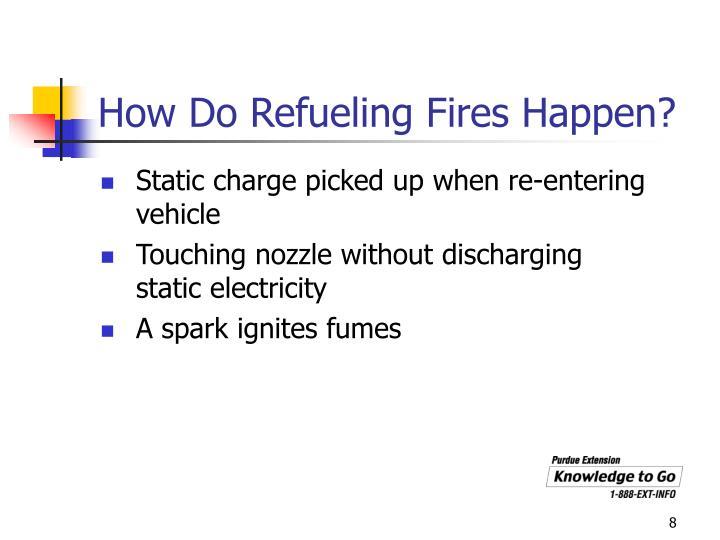 How Do Refueling Fires Happen?