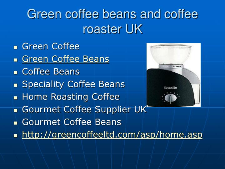 Green coffee beans and coffee roaster uk