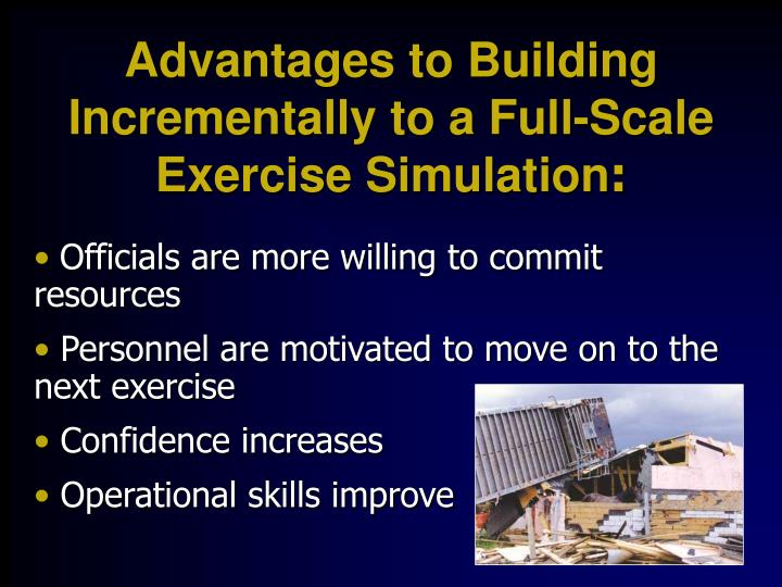 Advantages to Building Incrementally to a Full-Scale Exercise Simulation