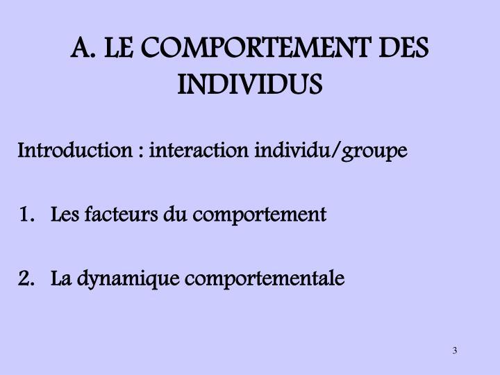 A. LE COMPORTEMENT DES INDIVIDUS