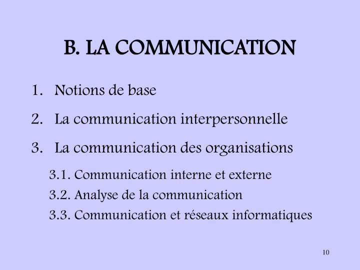 B. LA COMMUNICATION