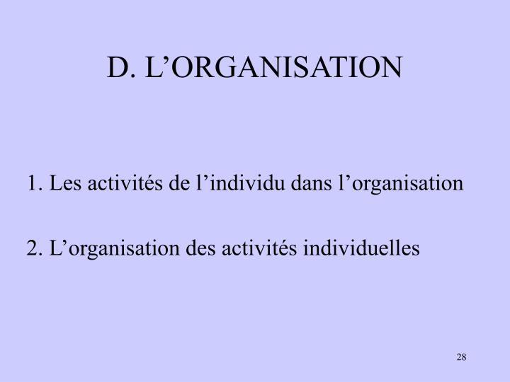 D. L'ORGANISATION