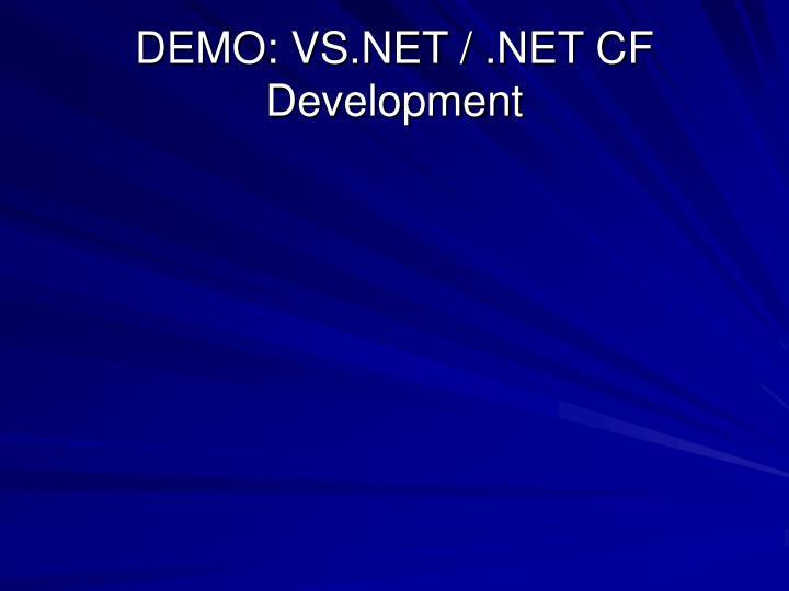 DEMO: VS.NET / .NET CF Development