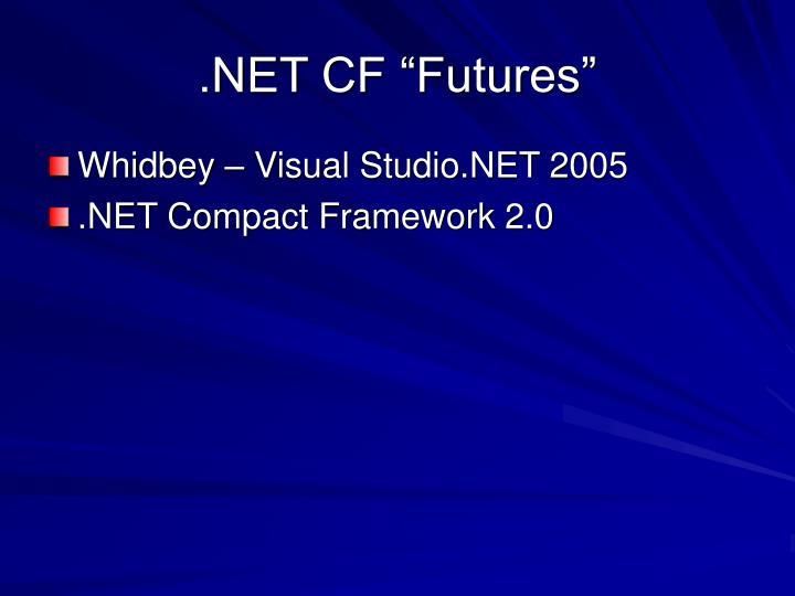 """.NET CF """"Futures"""""""