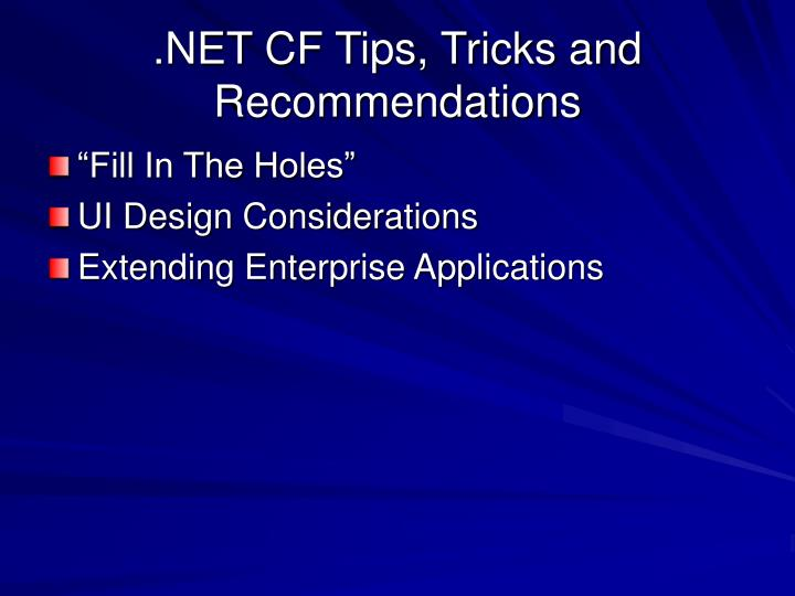 .NET CF Tips, Tricks and Recommendations