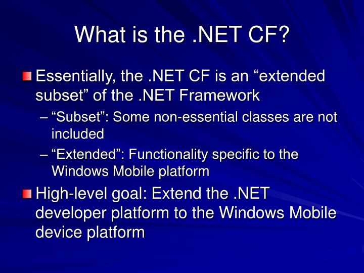 What is the .NET CF?