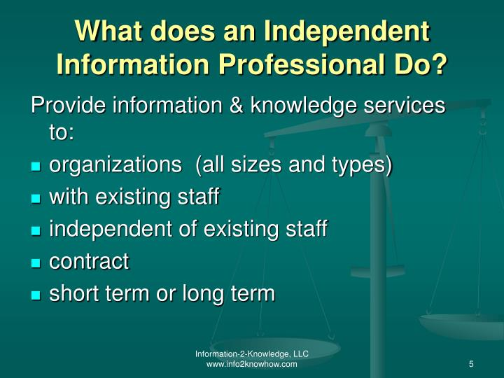 What does an Independent  Information Professional Do?