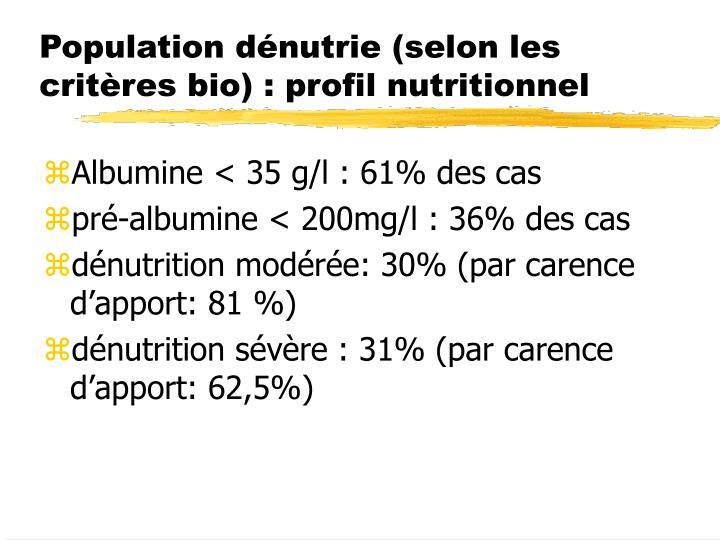 Population dénutrie (selon les critères bio) : profil nutritionnel