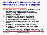 overview of a research project funded by a global it company