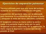 ejercicios de expansi n pulmonar