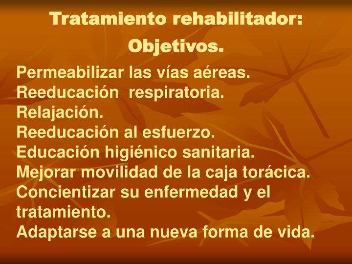 Tratamiento rehabilitador: