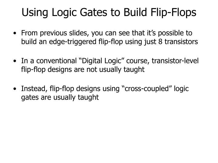 Using Logic Gates to Build Flip-Flops