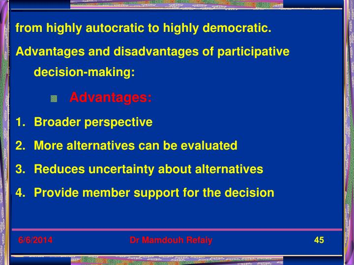 from highly autocratic to highly democratic.
