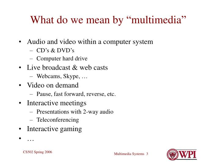 What do we mean by multimedia