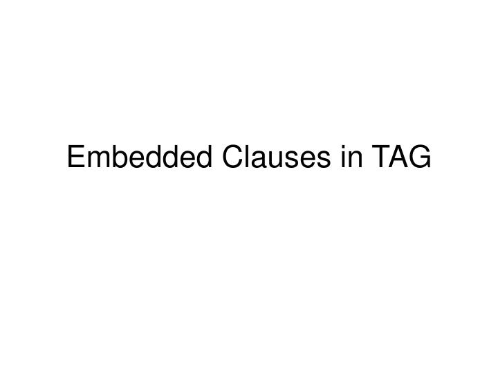 embedded clauses in tag
