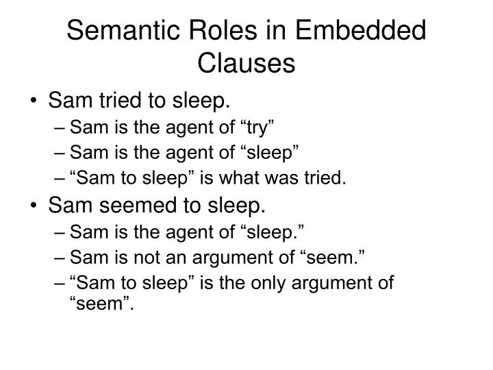Semantic Roles in Embedded Clauses