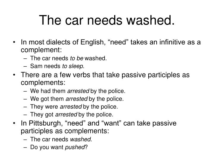 The car needs washed.