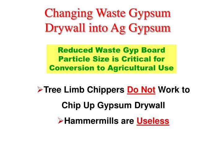 Changing Waste Gypsum Drywall into Ag Gypsum