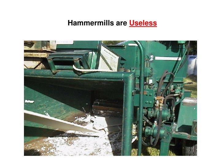 Hammermills are