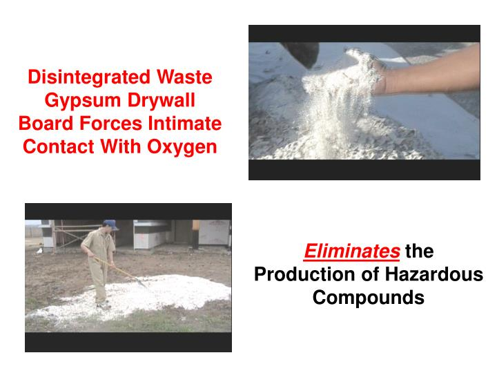 Disintegrated Waste Gypsum Drywall Board Forces Intimate Contact With Oxygen
