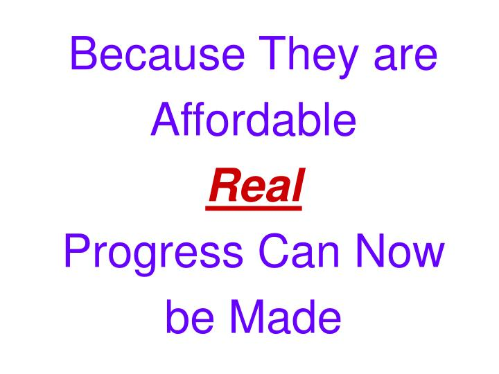 Because They are Affordable