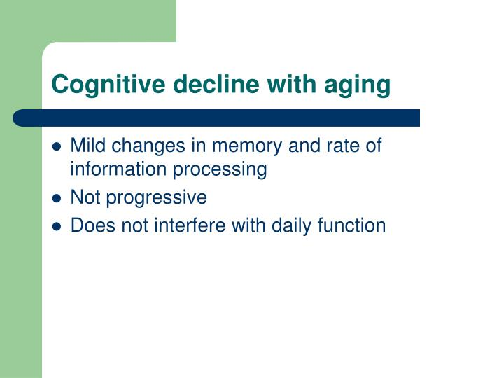 Cognitive decline with aging