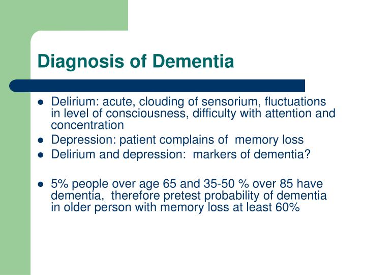 Diagnosis of Dementia